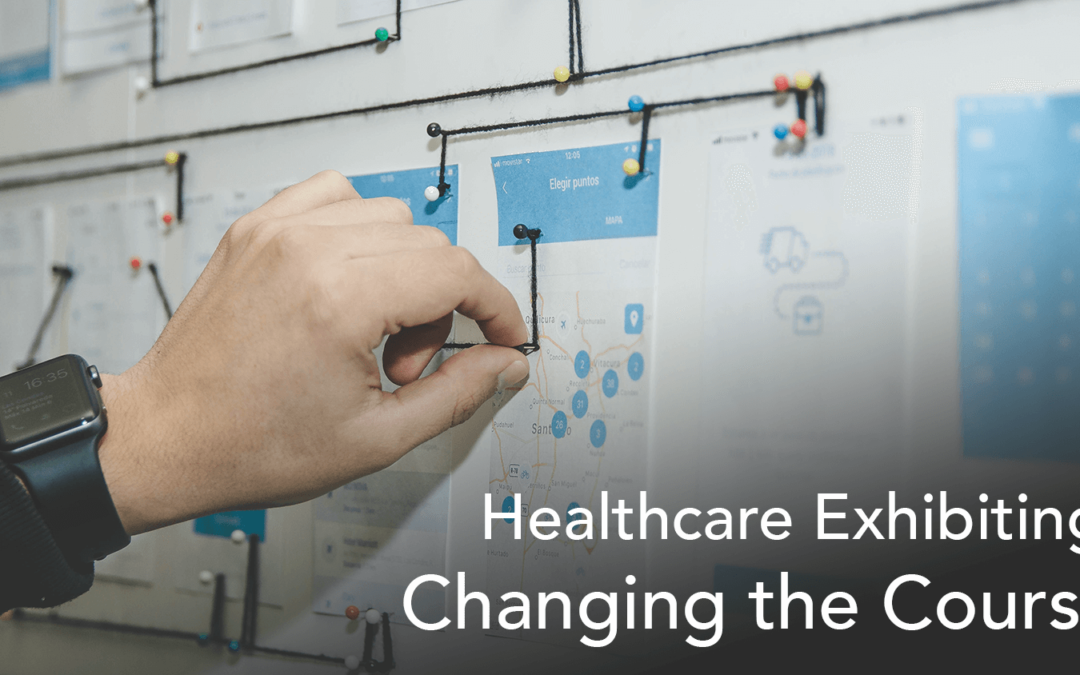 Healthcare Exhibiting: Change the Course