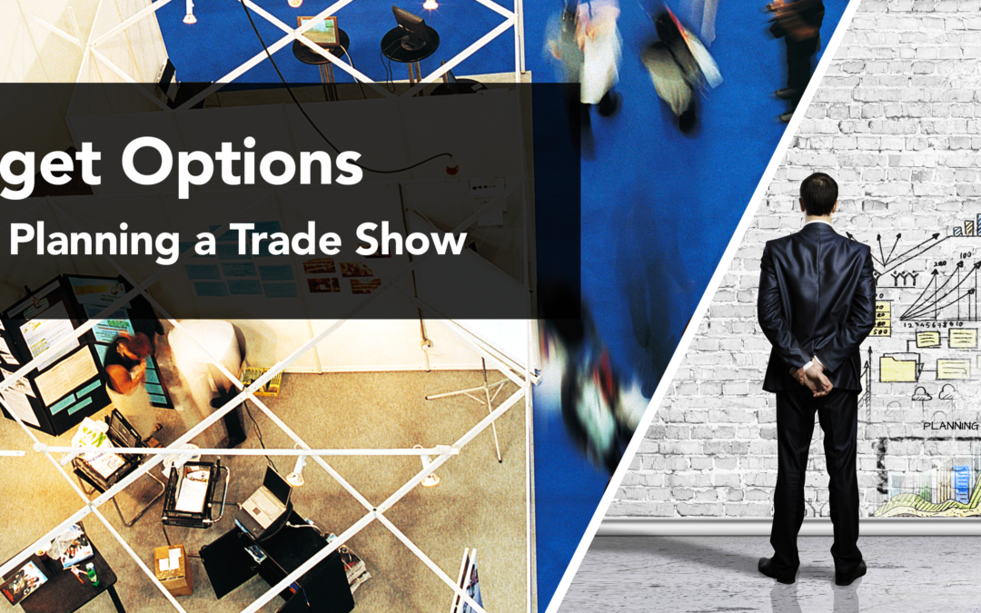 Budget Options When Planning a Trade Show