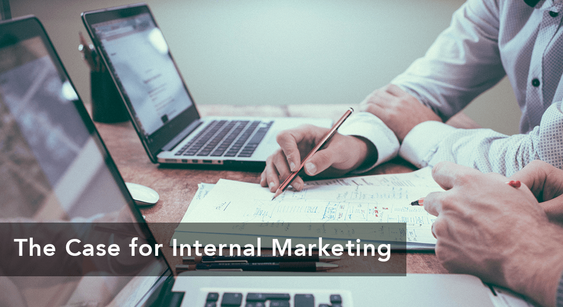 case for internal marketing