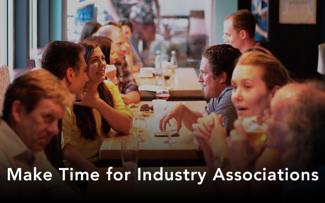 Make Time for Industry Associations