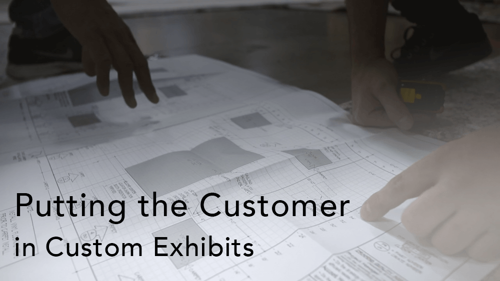putting the customer in custom exhibits