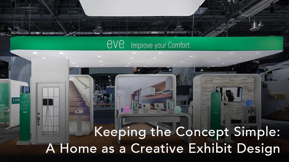 Keeping the Concept Simple: A Home as a Creative Exhibit Design