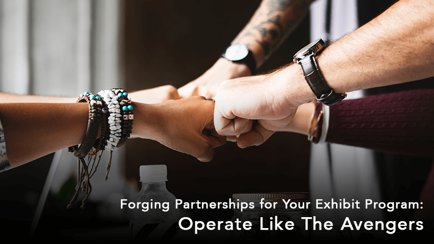 forging partnerships for your exhibit program