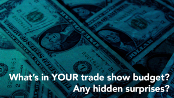 What's in Your Trade Show Budget? Are there any hidden surprises?