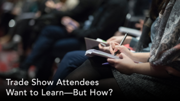 trade show attendees want to learn