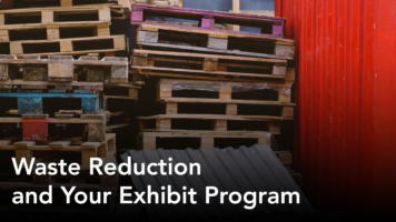 waste reduction and your exhibit program