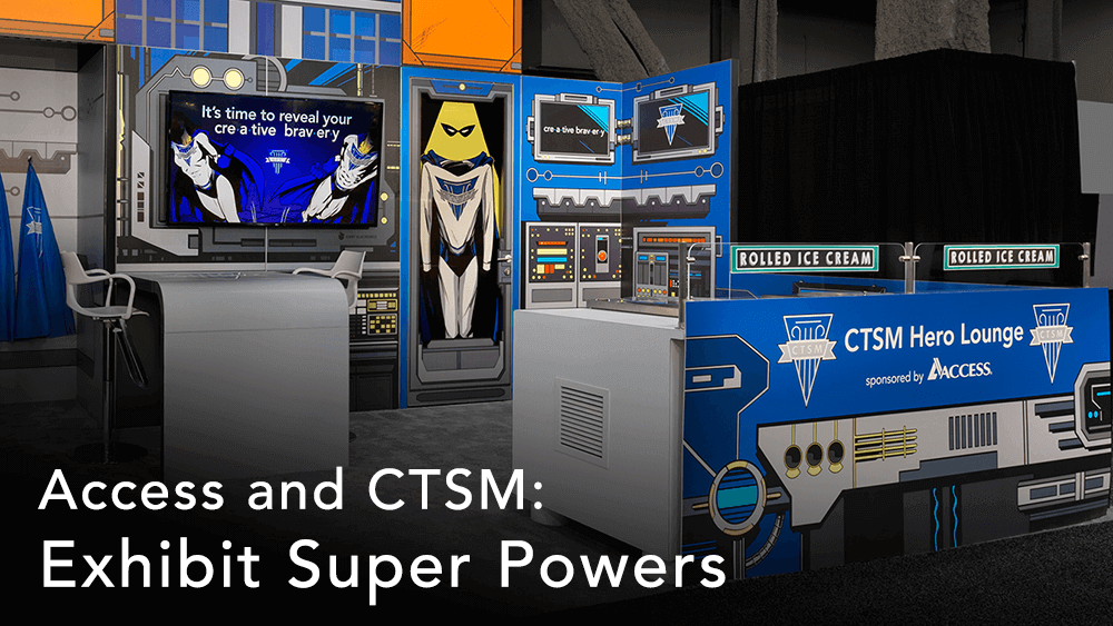 Access and CTSM Sponsorship: Exhibit Super Powers