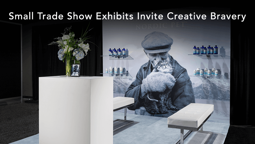 Small Trade Show Exhibits Invite Creative Bravery