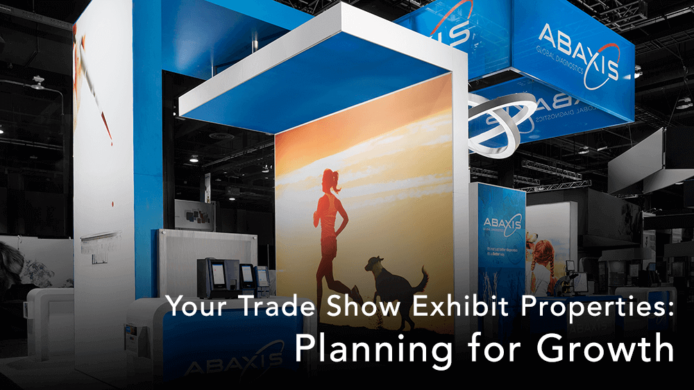 Your Trade Show Exhibit Properties: Planning for Growth