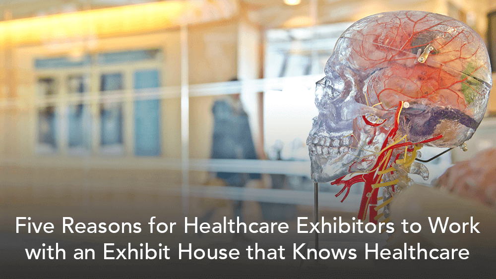 Five Reasons for Healthcare Exhibitors to Work with a Company that Knows Healthcare