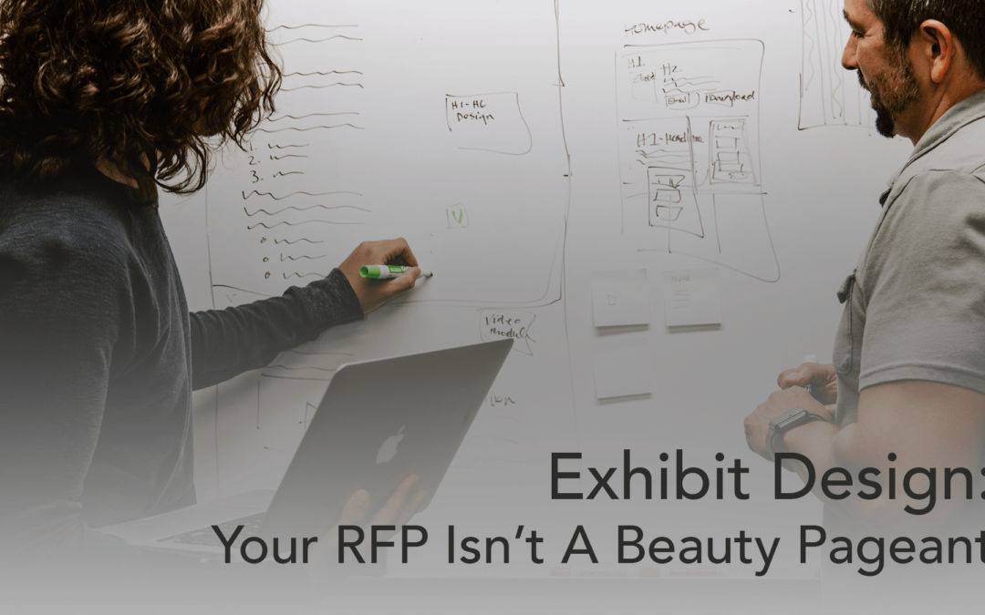 Exhibit Design: Your RFP isn't a Beauty Pageant