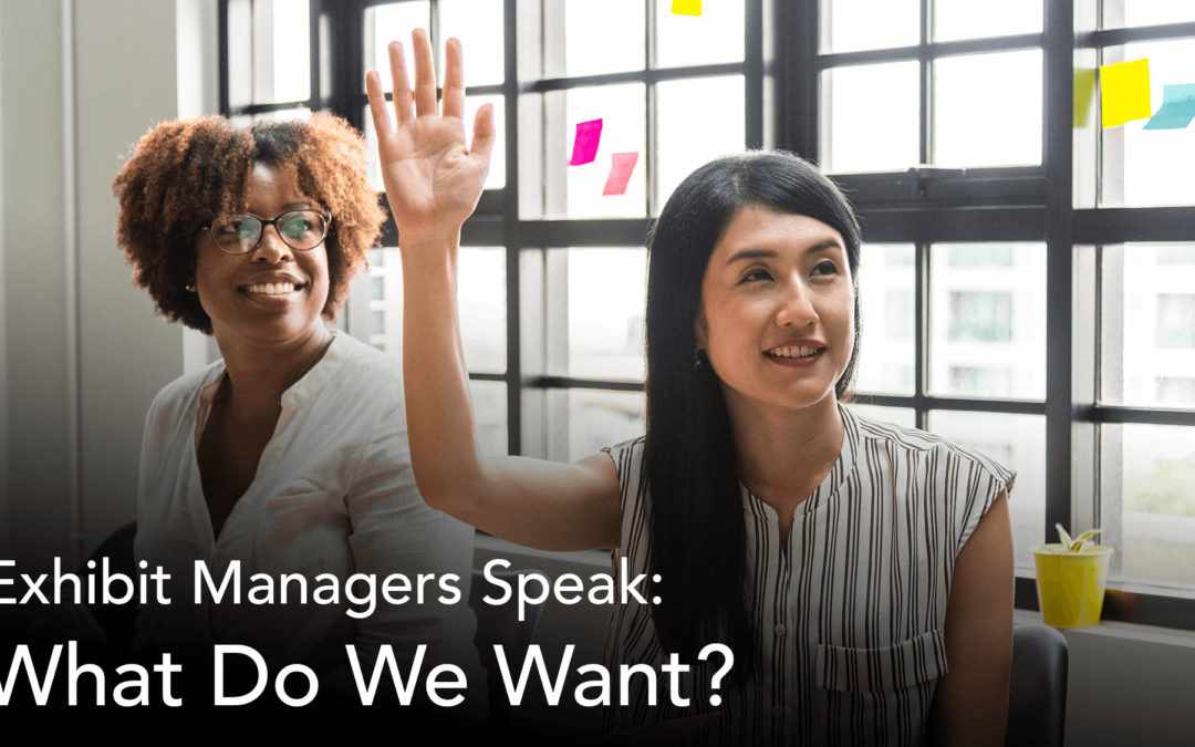 Exhibit Managers Speak: What Do We Want?