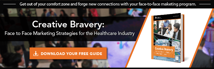 creative bravery for healthcare industry face to face marketing strategies