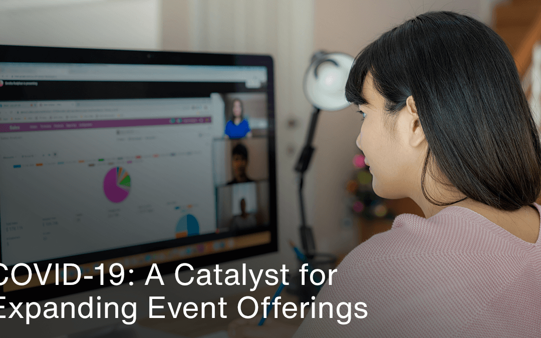 COVID-19: A Catalyst for Expanding Event Offerings