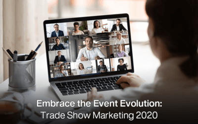 Embrace the Event Evolution: Trade Show Marketing 2020