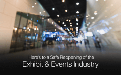Here's to a Safe Reopening of the Exhibit & Events Industry