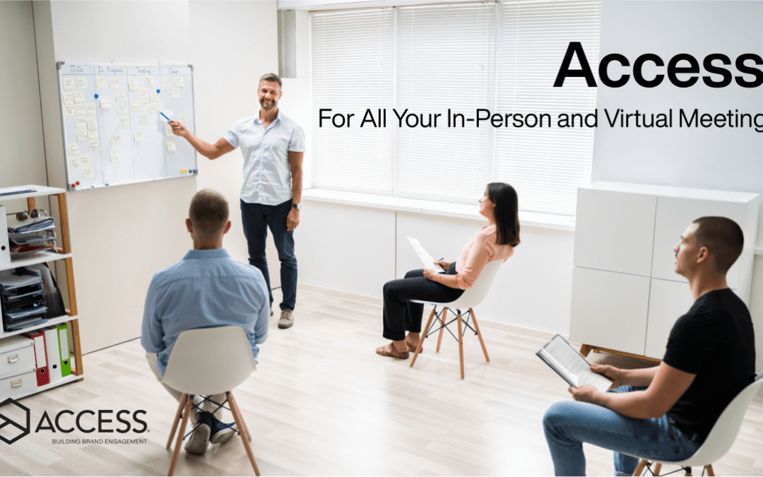 Access: For All Your In-Person and Virtual Meetings
