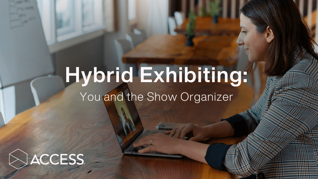 Hybrid Exhibiting: You and the Show Organizer